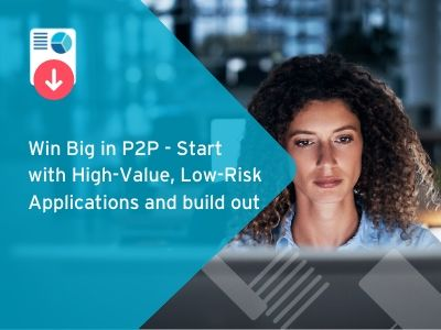 Win Big in P2P - Start with High-Value, Low-Risk Applications and build out