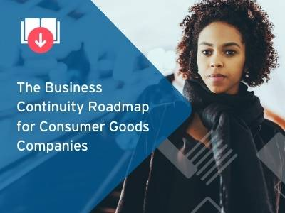 The Business Continuity Roadmap for Consumer Goods Companies