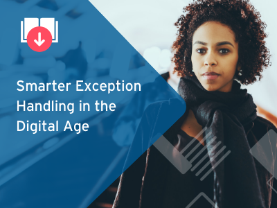 Smarter Exception Handling in the Digital Age