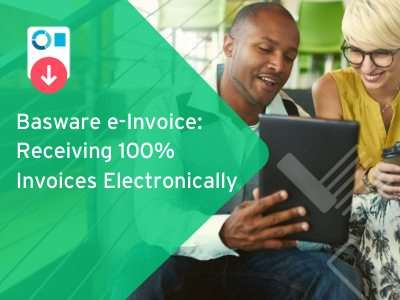 Basware e-Invoice: Receiving 100% Invoices Electronically