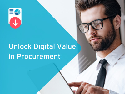 Unlock Digital Value in Procurement