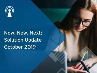 Now. New. Next: Solution Update October 2019 AM