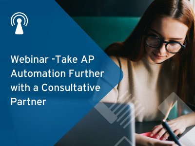 Webinar -Take AP Automation Further with a Consultative Partner