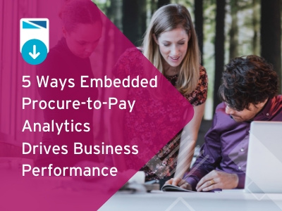 5 Ways Embedded Procure-to-Pay Analytics Drives Business Performance